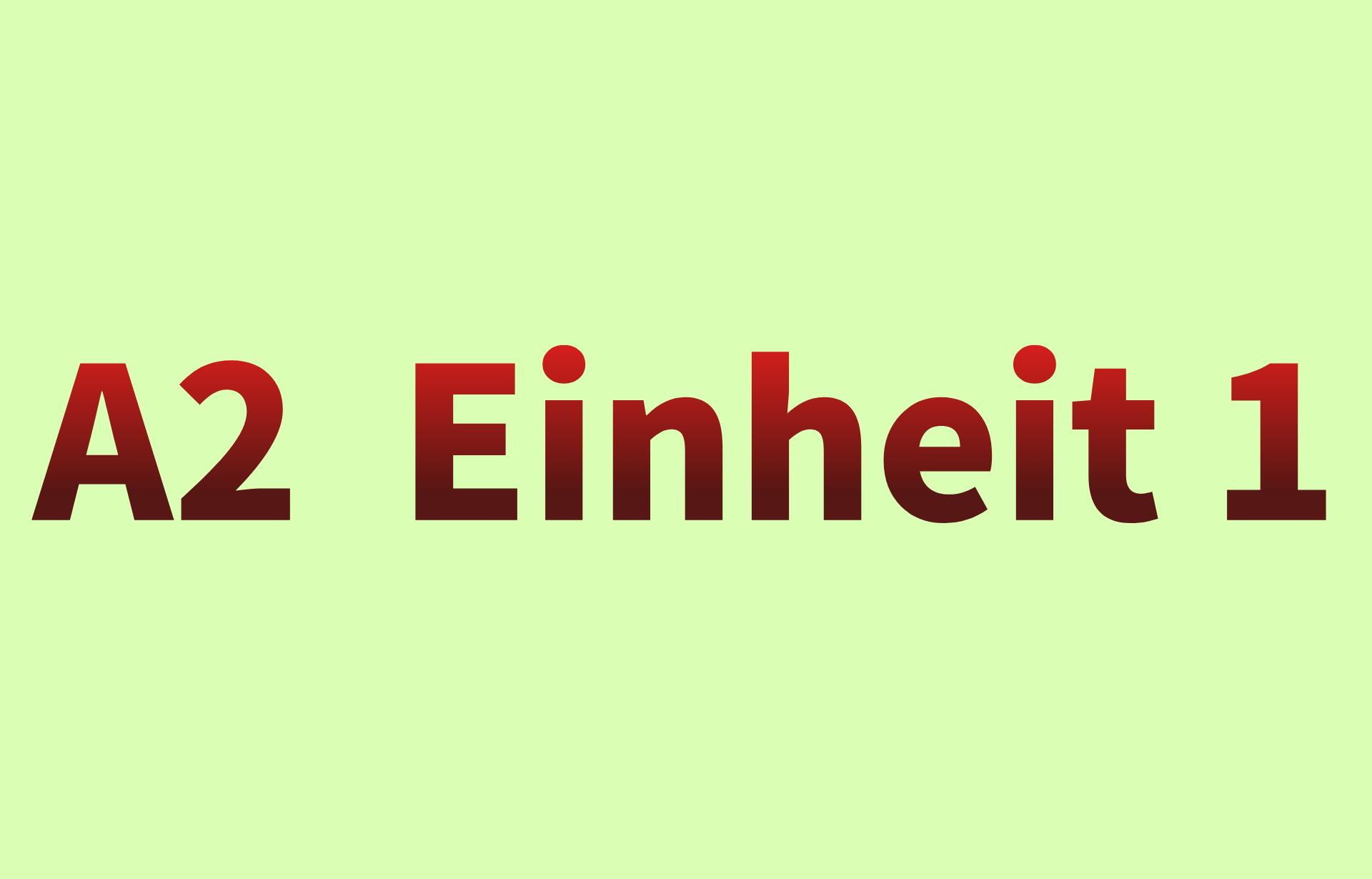 A2  Einheit 1 -条件从句 原因从句