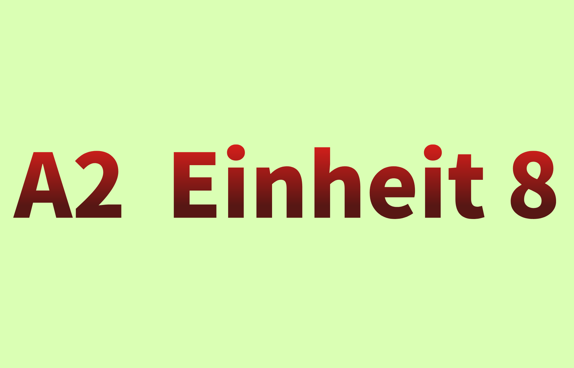 A2  Einheit 8